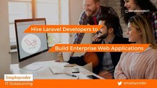 Hire Laravel Developers To Build Your Web Applications - Employcoder
