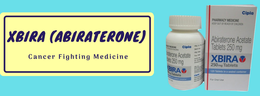 Xbira (Abiraterone) Generic of Zytiga - An Important Medicine for Cancer