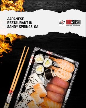 One-Sushi Japanese Restaurant In Sandy Springs, GA